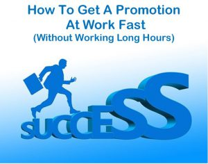 get promoted at work fast