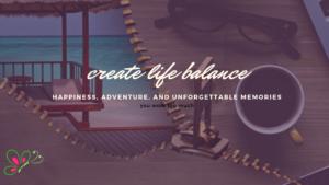 create life balance